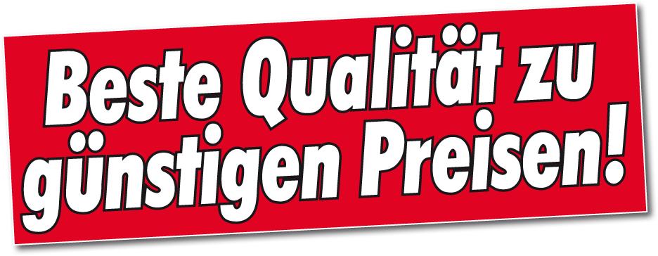 Beste Qualität zu günstigen Preisen!
